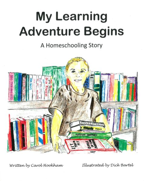 My Learning Adventure Begins: A Homeschooling Story by Carol Hookham